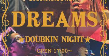 9月8日(日)ダブキンナイト【DREAMS★】